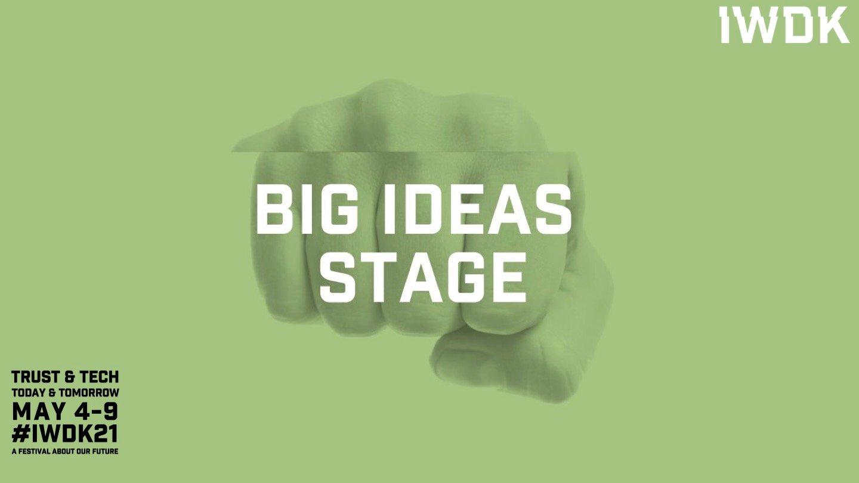 IWDK21 Big Ideas Stage
